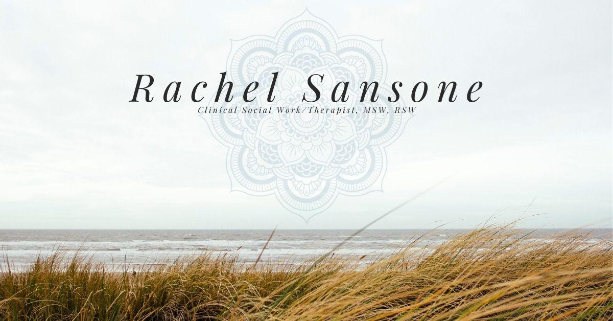 Rachel Sansone, Clinical Social Work/Therapist, MSW, RSW